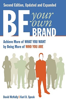 Be Your Own Brand By McNally, David/ Speak, Karl D.